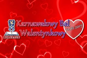 Karnawałowy Bal Walentynkowy - Zespół Szkół w Ropczycach - 11.02.2017
