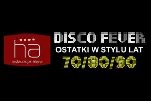 Restauracja Atena - Disco Fever - Ostatki w stylu lat 70' 80' 90' - 06.02.2016